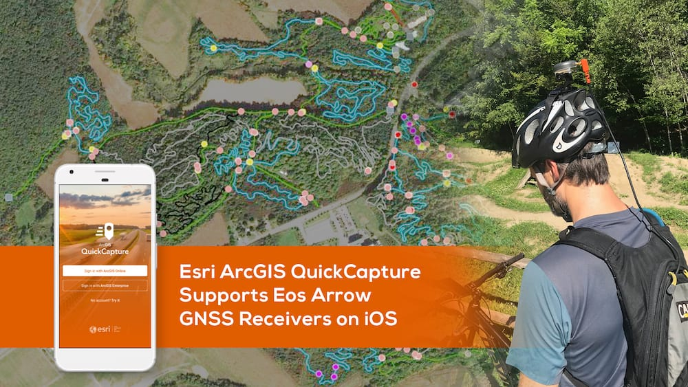 Esri ArcGIS QuickCapture Supports Eos Arrow GNSS Receivers on iOS